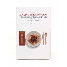 Making Things Work: Tales From a Cabinetmaker's Life (2nd Edition)