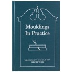 Mouldings In Practice - Bickford