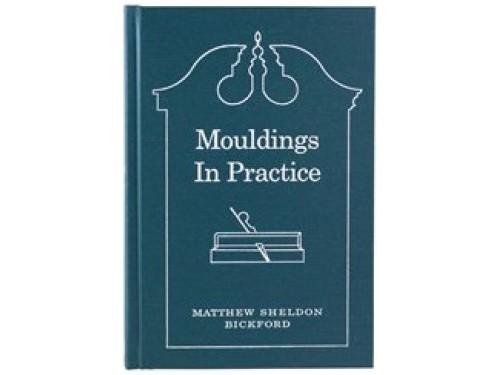 Mouldings In Practice - Bickford