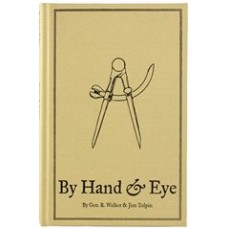 By Hand and By Eye by George Walker and Jim Tolpin