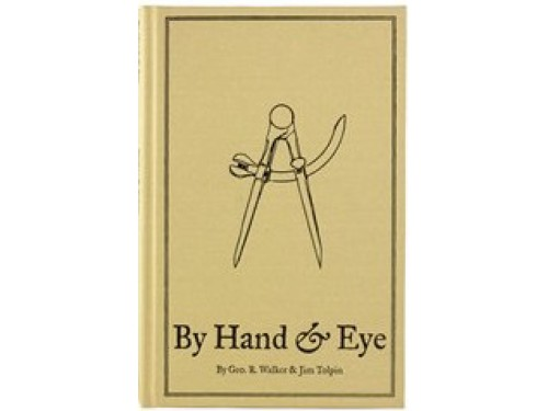 """""""By Hand and By Eye"""" by George Walker and Jim Tolpin"""